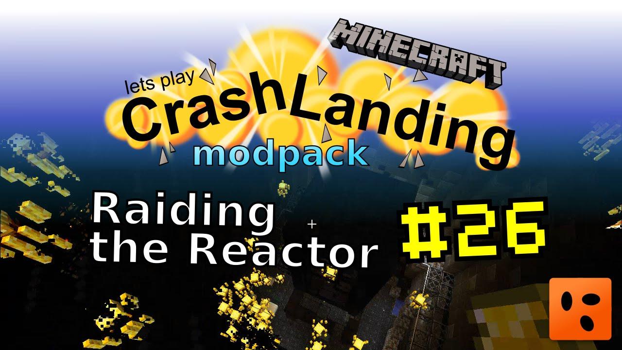 Crash Landing #26 | Raiding the Reactor