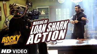 Making of Loan Shark Action - Video - Rocky Handsome