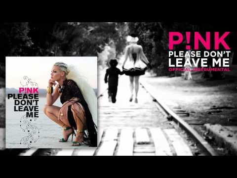 P!nk - Please Don't Leave Me (Official Instrumental)