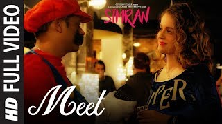 Arijit Singh: Meet Full Video Song | Simran | Kangana Ranaut