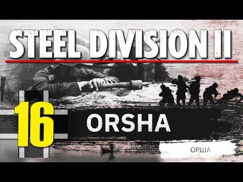 Steel Division 2 Campaign - Orsha #16 (Axis)
