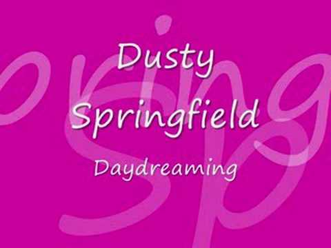 Dusty Springfield  - Daydreaming