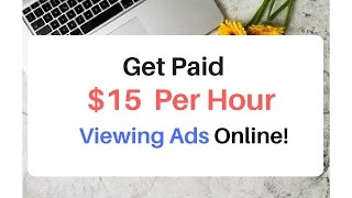 HOT Lead! Get Paid $15 Per Hour viewing Ads Online!