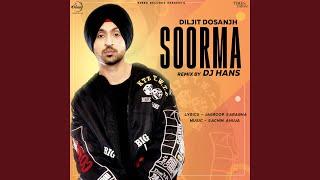 Soorma Remix By DJ Hans
