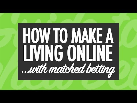 How to Make a Living Online with Matched Betting