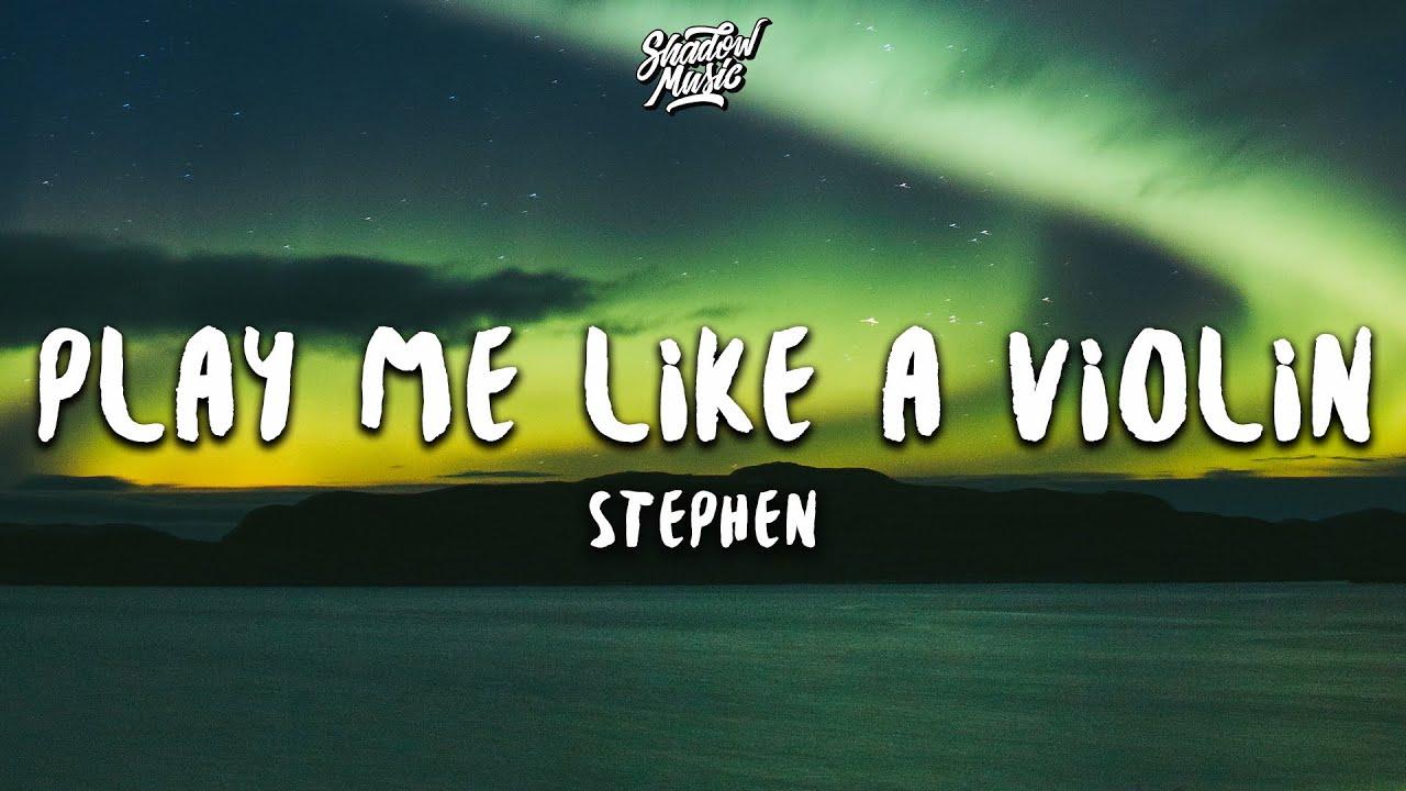 Stephen - Play Me Like a Violin (Lyrics)