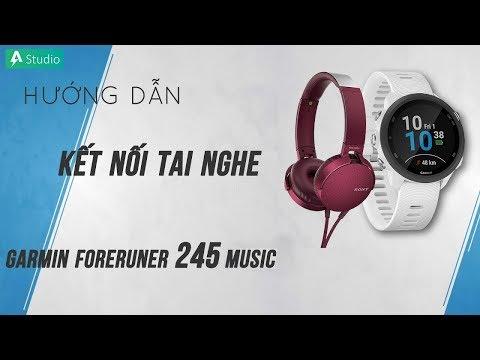 [Hướng dẫn] Kết nối tai nghe với đồng hồ Garmin Forerunner 245/245 Music