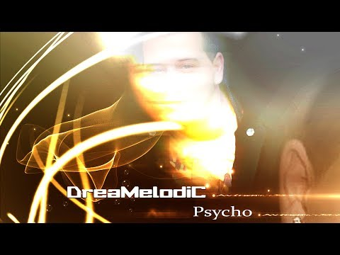 DreaMelodiC - Psycho (Original Mix) 2013 ♫