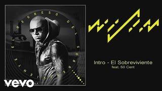 Wisin - Intro - El Sobreviviente (Audio) ft. 50 Cent