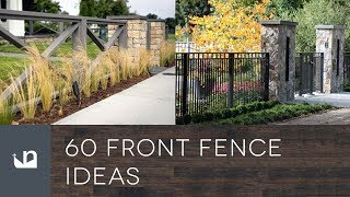 60 Front Yard Fence Ideas