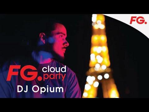 DJ OPIUM   FG CLOUD PARTY   LIVE DJ MIX   RADIO FG
