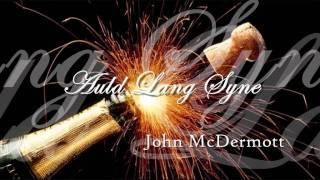 John McDermott -  ♫ Auld Lang Syne  ♫