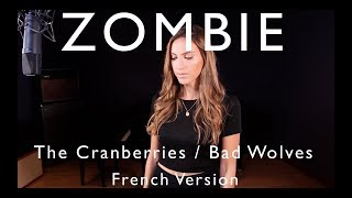 Франция, ZOMBIE ( FRENCH VERSION ) THE CRANBERRIES / BAD WOLVES ( SARA'H COVER )