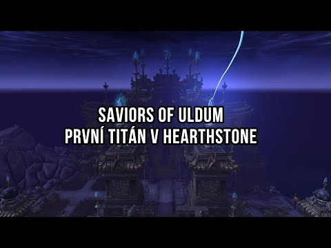 Saviors of Uldum - První Titán v Hearthstone!