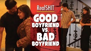 Relationship Goals: Good Boyfriend Vs Bad Boyfriend | RealSHIT
