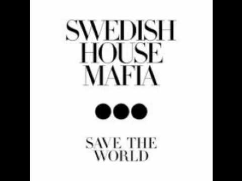 Save the world tonight - Swedish House Mafia ( Crazier Mix )