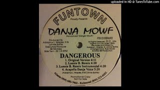 Danja Mowf - Dangerous (Original Version)