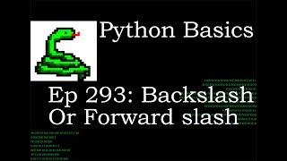 Python Basics BackSlash or Forward Slash