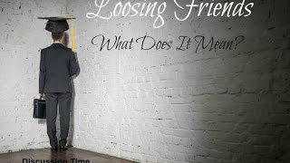 Loving On You 28 Days of Content Loosing Friends What Does It Mean? DAY 8
