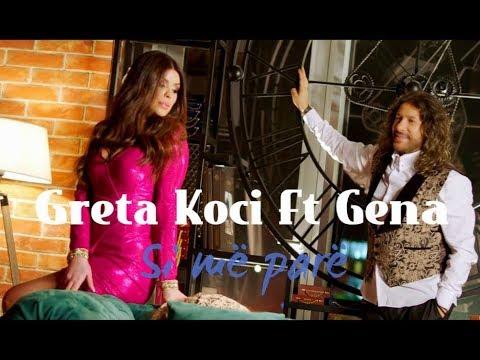 Greta Koci ft Gena - Si me pare