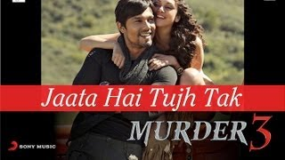 Randeep Hooda, Aditi Rao Hydari - Jaata Hai Tujh Tak - Full Song Video - Murder 3