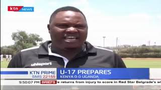Kenya U-17 National Football team prepares for assignments
