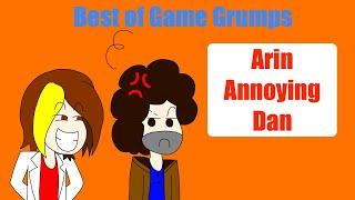 Best of Game Grumps: Arin annoying Dan