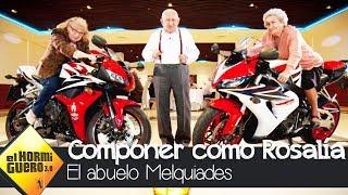 Compone Como Rosalía En 30 Segundos Con El Abuelo Melquiades - El Hormiguero 3.0