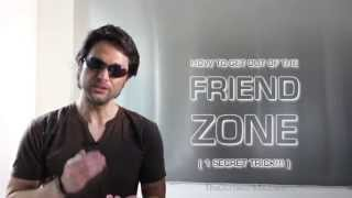HOW TO GET OUT OF THE FRIEND ZONE! ( 1 SECRET TRICK THAT WORKS! )   NICE GUYS ESCAPE PLAN!!!