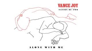 Vance Joy Alone With Me Official Audio Video