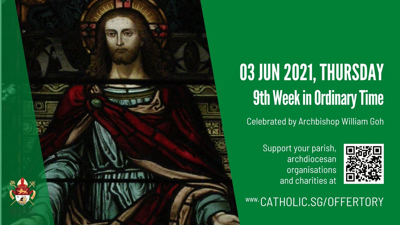 Catholic Singapore Mass 3 June 2021 Today Online - Thursday, 9th Week in Ordinary Time 2021