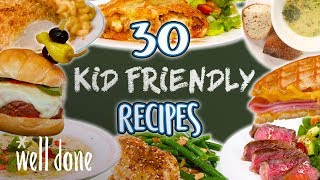 30 Easy Recipes Kids Will Love | Kid Friendly Recipe Super Comp | Well Done