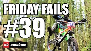 Pinkbike Friday Fails Compilation #39