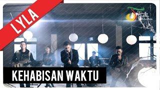 Lyla - Kehabisan Waktu | Official Video Clip