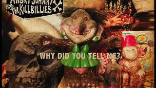 Angry Johnny And The Killbillies-Why Did You Tell Me?