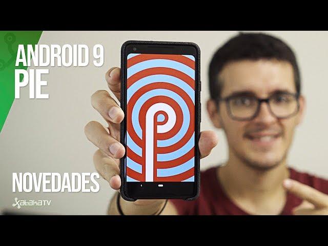 Android 9.0 Pie: TODAS las novedades