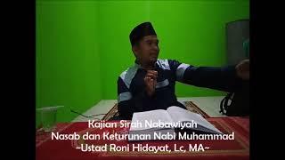 Kajian Sirah Nabawiyah Nasab dan Keturunan Nabi Muhammad Ustad Roni Hidayat Lc MA part 2