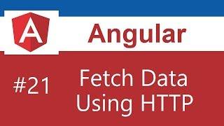 Angular Tutorial - 21 - Fetch Data Using HTTP