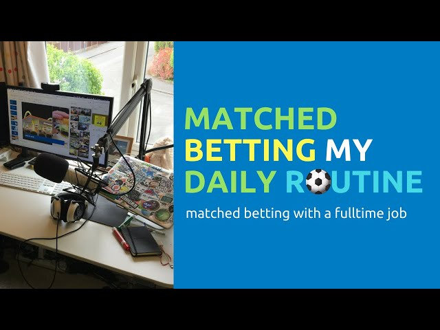 Matched Betting My Daily Routine