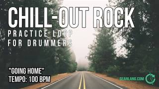 "Chill Out Rock - Drumless Track For Drummers - ""Going Home"""