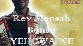 Rev Mensah Bonsu - Yehowa Ne Ma Bankese_HIGH.mp4