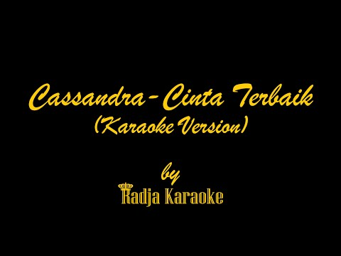 Cassandra - Cinta Terbaik Karaoke With Lyrics HD Mp3