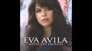EVA AVILA - Never Get Enough