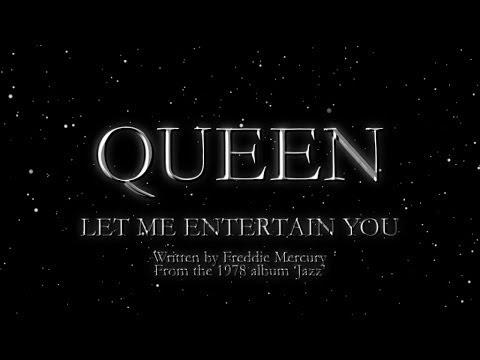 Let Me Entertain You - Queen
