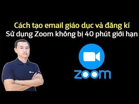 Cách tạo email giáo dục và đăng kí sử dụng zoom không giới hạn thời gian