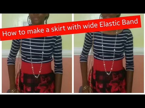How to make a skirt with Wide  Elastic band