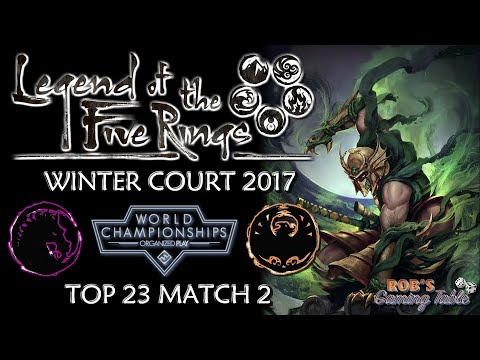 Legend of the Five Rings – Worlds 2017 (Top 23 Match 2)