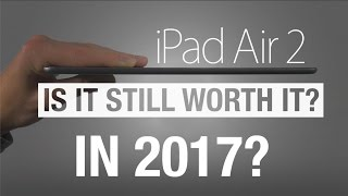(Face Reveal!) iPad Air 2 Late Review 2017 - iOS 10 - Is it still worth it? - dooclip.me