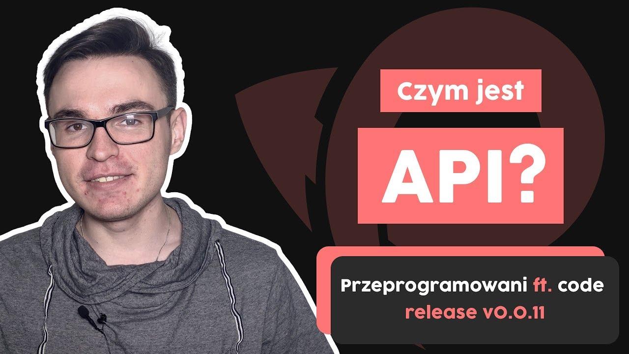 Czym jest API? | Przeprogramowani ft. code v0.0.11 cover image