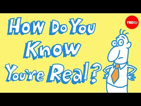 How Do You Know You're Real?